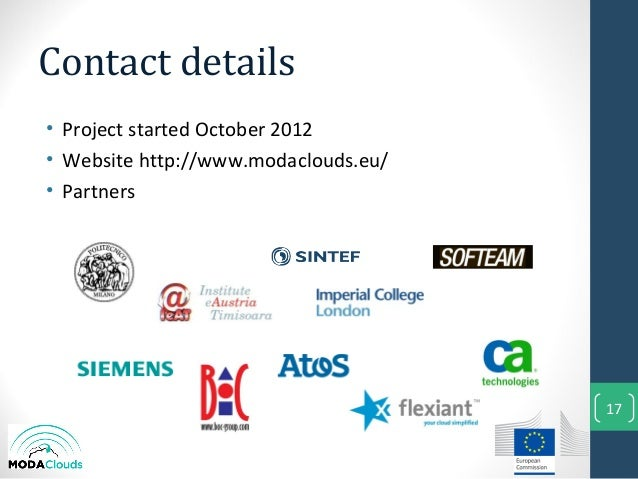 Contact details• Project started October 2012• Website http://www.modaclouds.eu/• Partners17