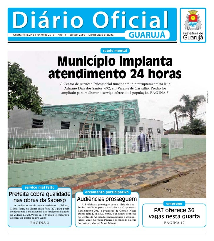 Diário Oficial  Quarta-feira, 27 de junho de 2012 • Ano 11 • Edição: 2550 • Distribuição gratuita                         ...