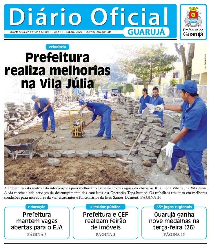Diário Oficial   Quarta-feira, 27 de julho de 2011 • Ano 11 • Edição: 2329 • Distribuição gratuita                        ...