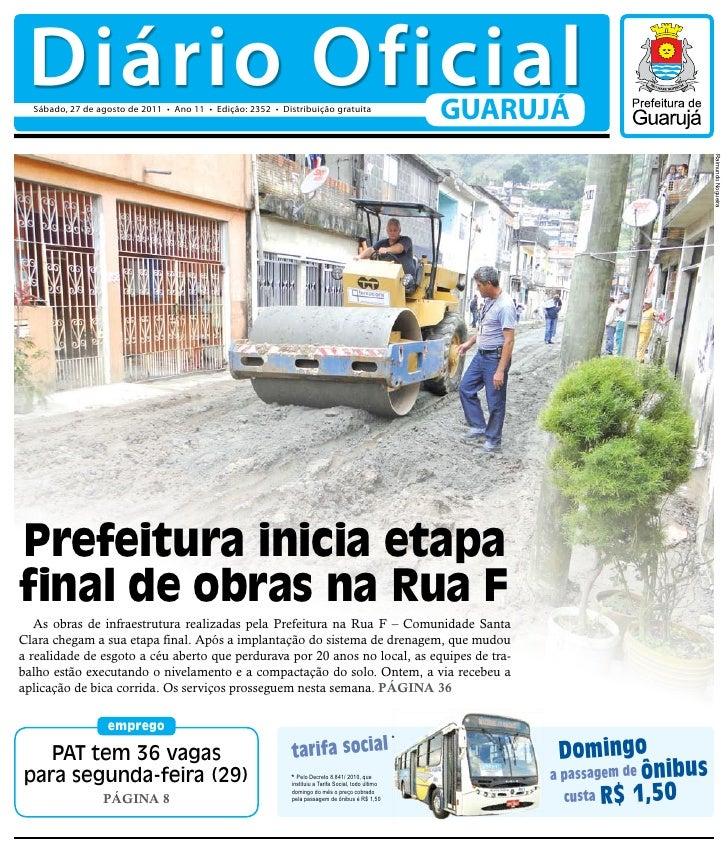 Diário Oficial  Sábado, 27 de agosto de 2011 • Ano 11 • Edição: 2352 • Distribuição gratuita                              ...