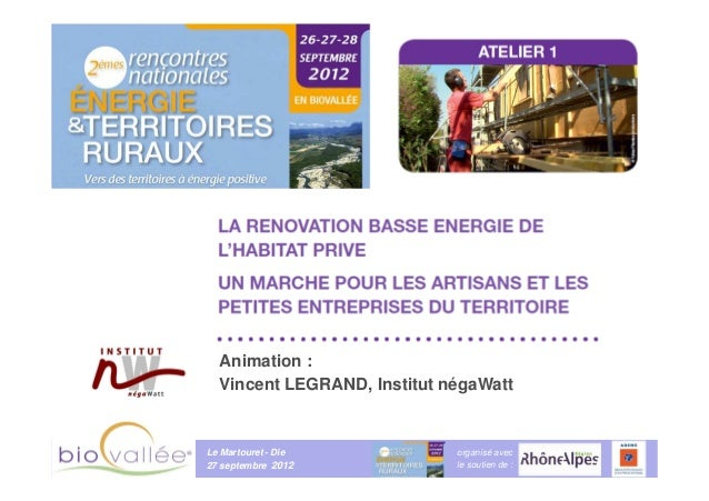 Animation :  Vincent LEGRAND, Institut négaWattLe Martouret - Die           organisé avec CLIMAT                          ...