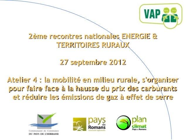 2ème recontres nationales ENERGIE &                 TERRITOIRES RURAUX                    27 septembre 2012-    Atelier 4...
