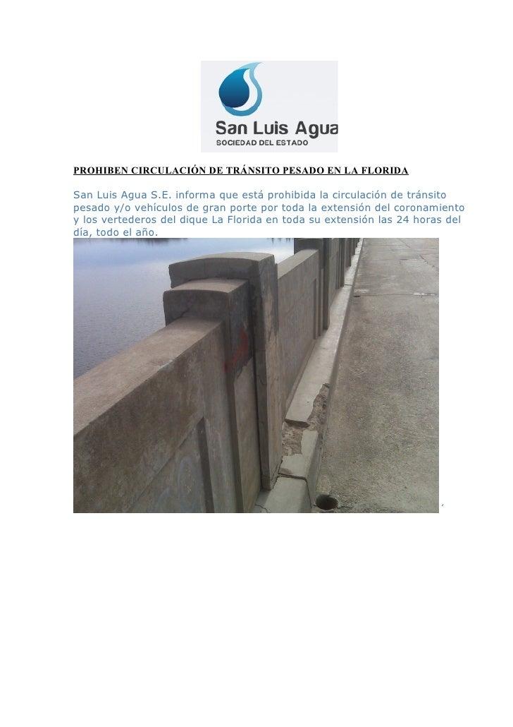 PROHIBEN CIRCULACIÓN DE TRÁNSITO PESADO EN LA FLORIDA  San Luis Agua S.E. informa que está prohibida la circulación de trá...