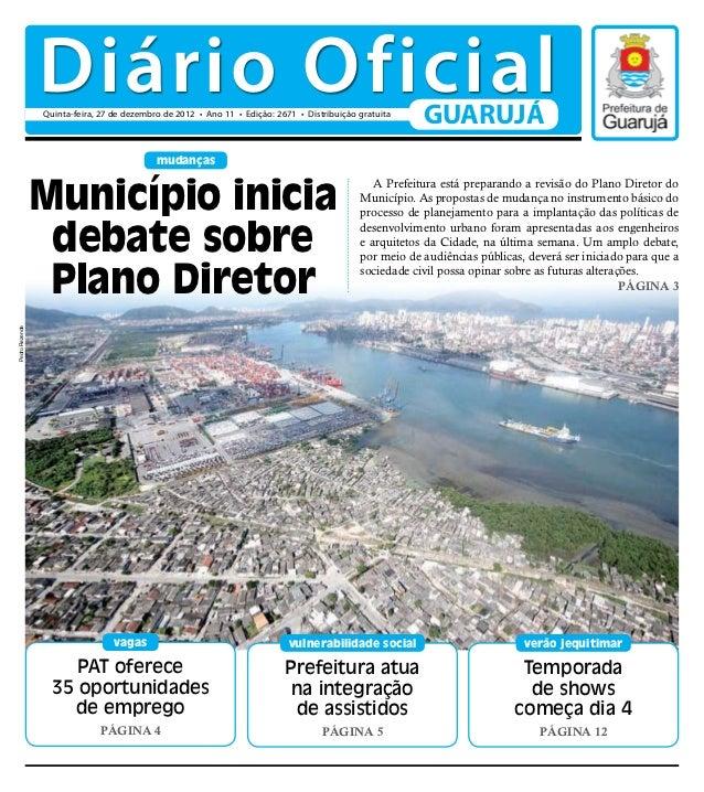 Diário Oficial                Quinta-feira, 27 de dezembro de 2012 • Ano 11 • Edição: 2671 • Distribuição gratuita        ...