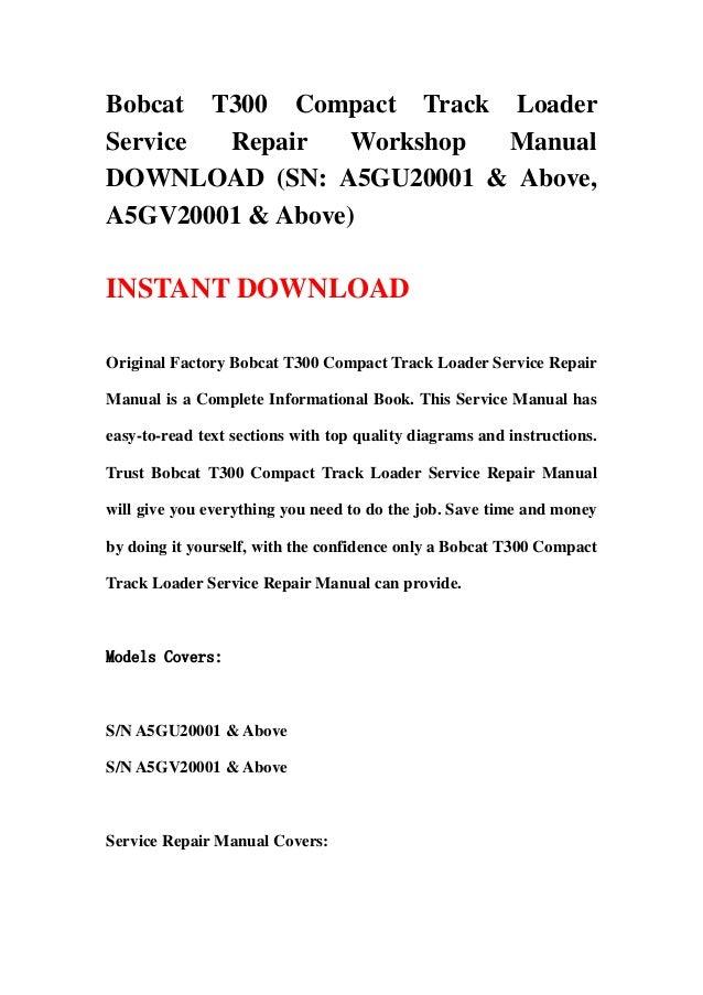 bobcat t300 compact track loader service repair workshop manual downl Bobcat T300 Skid Steer Specs bobcat t300 wiring diagram Bobcat 463 Wiring Diagram Bobcat 843 Wiring Diagram Bobcat 863 Hydraulic Schematics