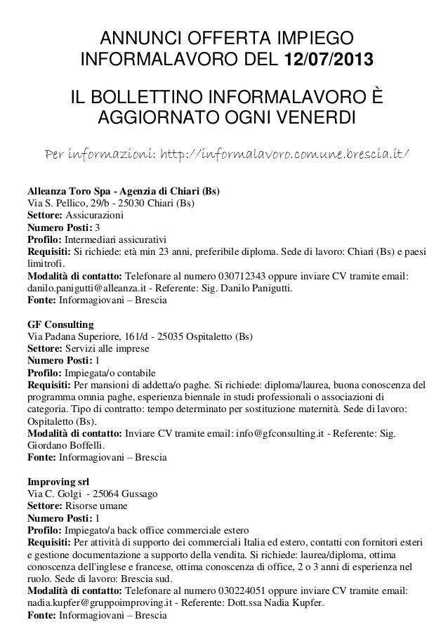 ANNUNCI OFFERTA IMPIEGO INFORMALAVORO DEL 12/07/2013 IL BOLLETTINO INFORMALAVORO È AGGIORNATO OGNI VENERDI Per informazion...