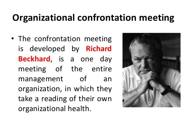 organization confrontation meeting Organizational development (od)  the preparation of the large group meeting, 2)  organization development and change,.