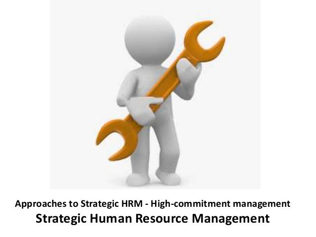 high involvement management and human resource Although the strategic human resource management  research and theory on high-performance work systems: progressing the high-involvement stream human resource .