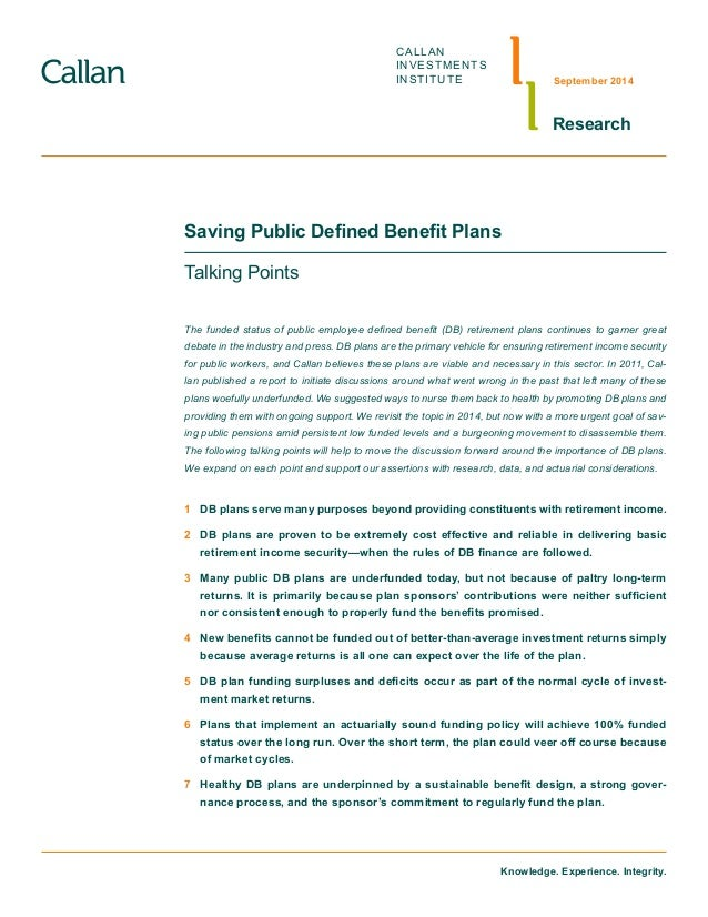 CALLAN INVESTMENTS INSTITUTE Research September 2014 Saving Public Defined Benefit Plans Talking Points The funded status ...