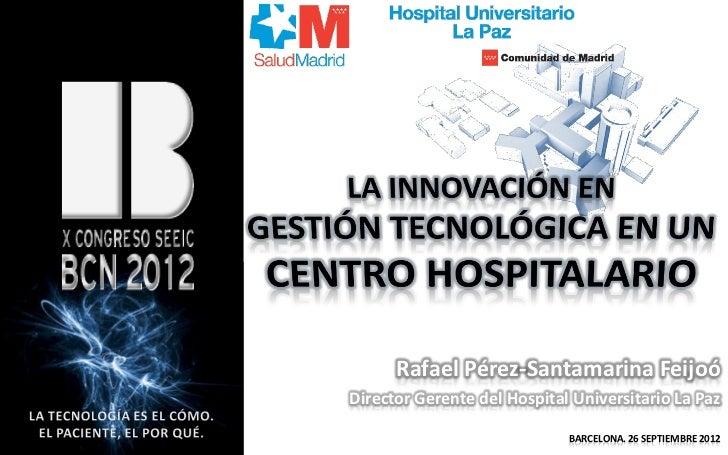 Rafael Pérez-Santamarina FeijoóDirector Gerente del Hospital Universitario La Paz                             BARCELONA. 2...
