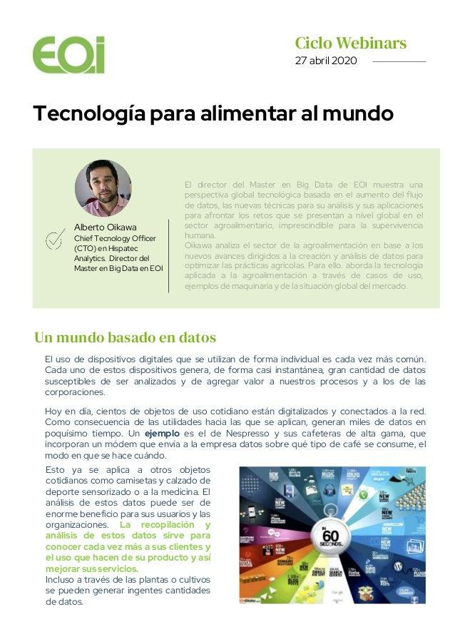 Ciclo Webinars. 27 abril 2020 Tecnología para alimentar al mundo Alberto Oikawa Chief Tecnology Officer (CTO) en Hispatec ...