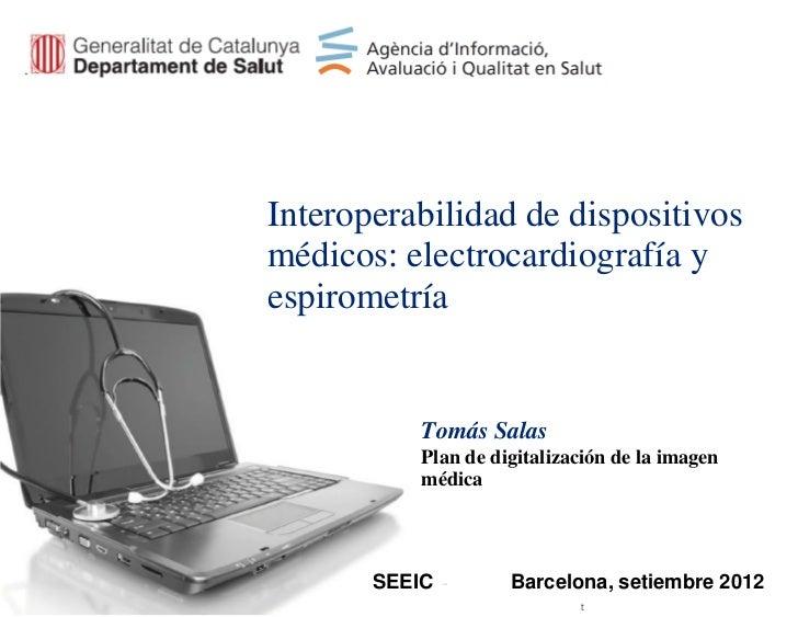 Interoperabilidad de dispositivosmédicos: electrocardiografía yespirometría           Tomás Salas           Plan de digita...