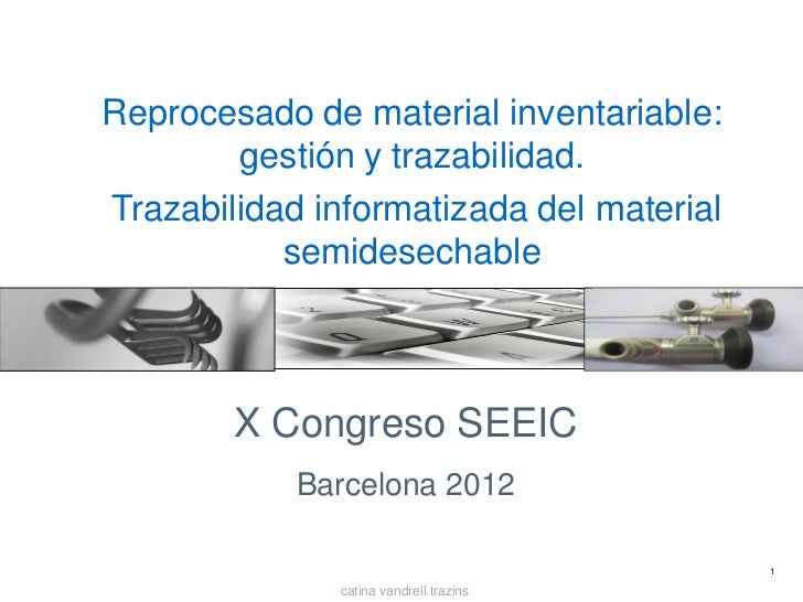Reprocesado de material inventariable:        gestión y trazabilidad.Trazabilidad informatizada del material           sem...