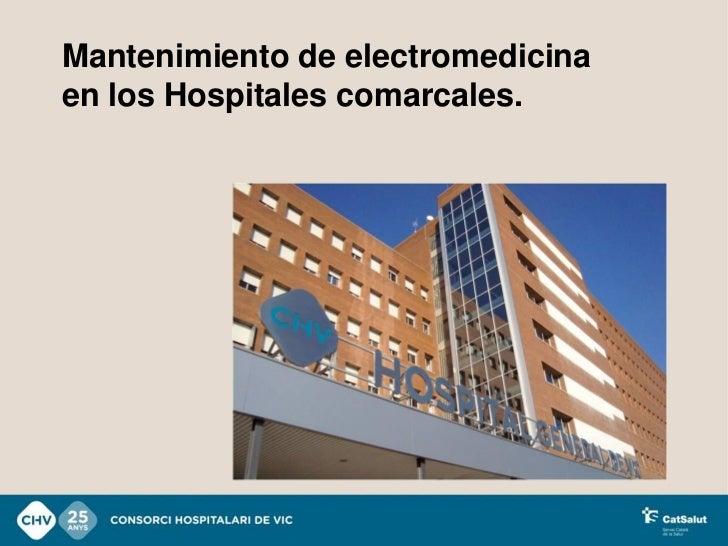 Mantenimiento de electromedicinaen los Hospitales comarcales.