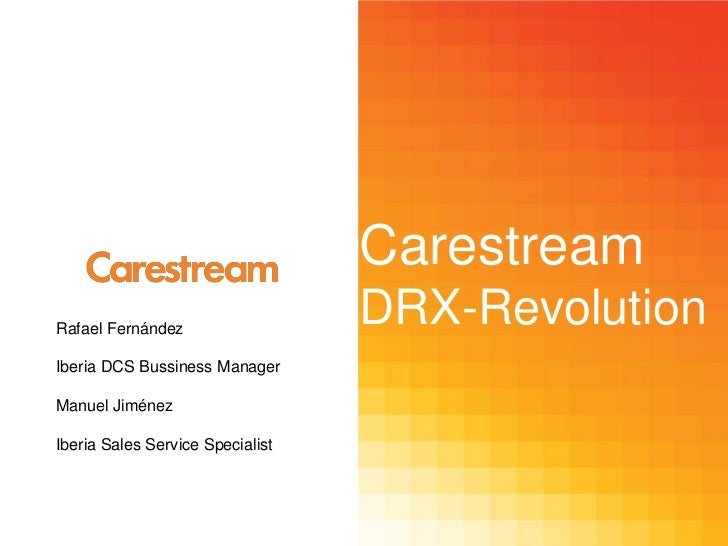 CarestreamRafael Fernández                                  DRX-RevolutionIberia DCS Bussiness ManagerManuel JiménezIberia...