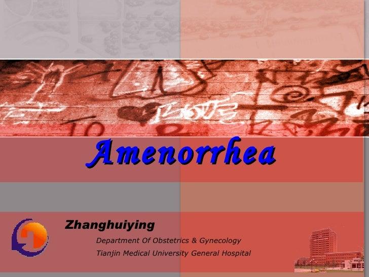 Amenorrhea Zhanghuiying   Department Of Obstetrics & Gynecology Tianjin Medical University General Hospital