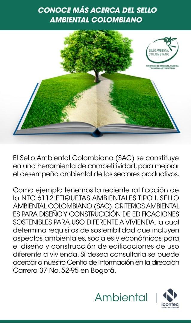 ElSelloAmbientalColombiano(SAC)seconstituye enunaherramientadecompetitividad,paramejorar eldesempeñoambientaldelossectores...