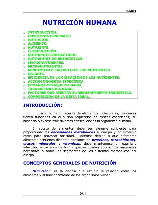 R.Silva NUTRICIÓN HUMANA  INTRODUCCIÓN.  CONCEPTOS GENERALES.  NUTRICIÓN.  ALIMENTO.  NUTRIENTE.  CLASIFICACIÓN.  N...