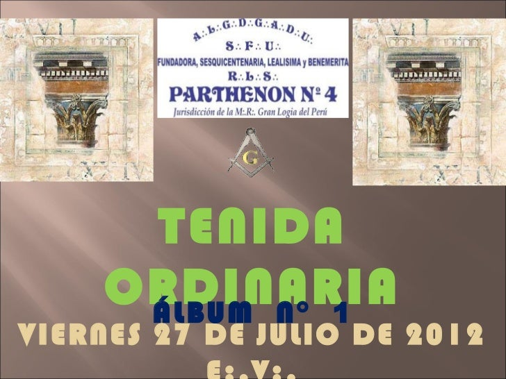 TENIDA    ORDINARIA     ÁLBUM N° 1VIERNES 27 DE JULIO DE 2012