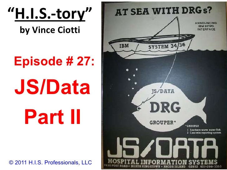 """ H.I.S.-tory "" by Vince Ciotti © 2011 H.I.S. Professionals, LLC Episode # 27:  JS/Data Part II"