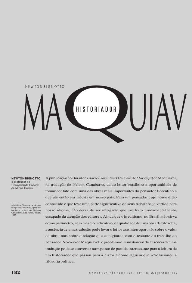 MAQUIAV NEWTON BIGNOTTO  HISTORIADOR  NEWTON BIGNOTTO é professor da Universidade Federal de Minas Gerais.  A publicação n...
