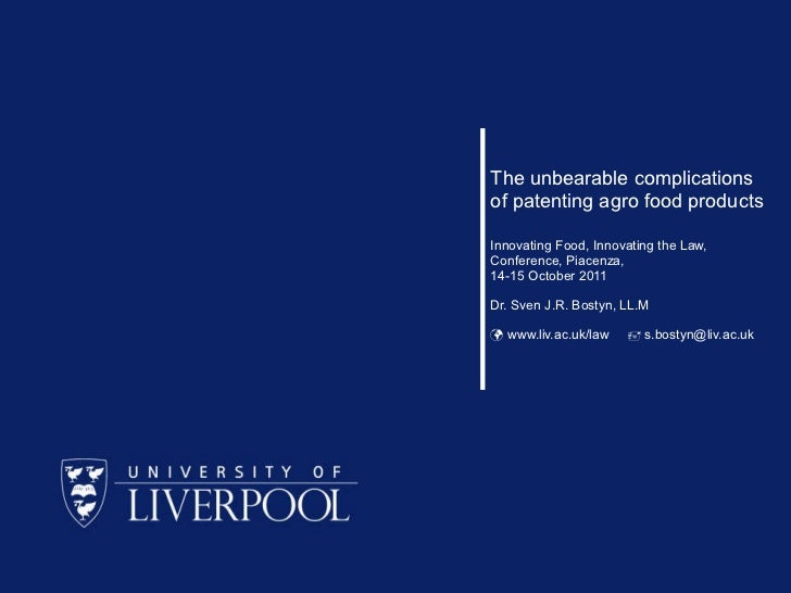 The unbearable complications of patenting agro food products Innovating Food, Innovating the Law, Conference, Piacenza,  1...