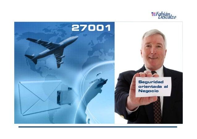 27001 Seguridad orientada al Negocio