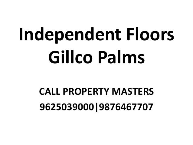 Independent Floors Gillco Palms CALL PROPERTY MASTERS 9625039000|9876467707
