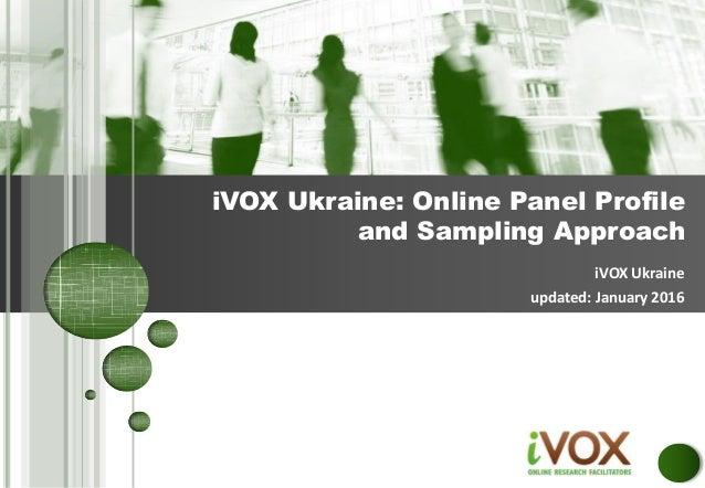 iVOX Ukraine updated: January 2016 iVOX Ukraine: Online Panel Profile and Sampling Approach