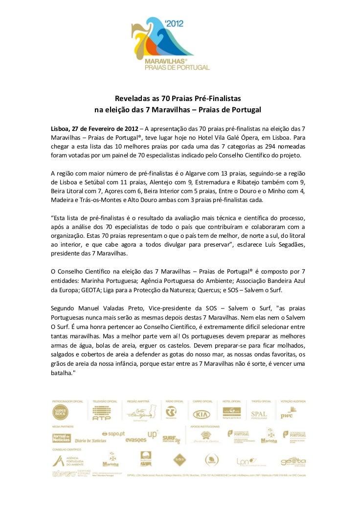 Reveladas as 70 Praias Pré-Finalistas                na eleição das 7 Maravilhas – Praias de PortugalLisboa, 27 de Feverei...
