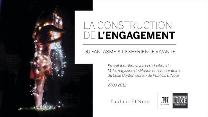 LA CONSTRUCTIONDE L'ENGAGEMENTDU FANTASME À L'EXPÉRIENCE VIVANTE        En collaboration avec la rédaction de        M, le...