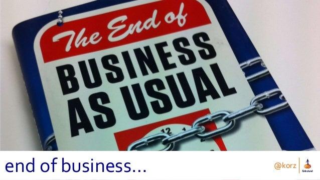 @korz end of business…