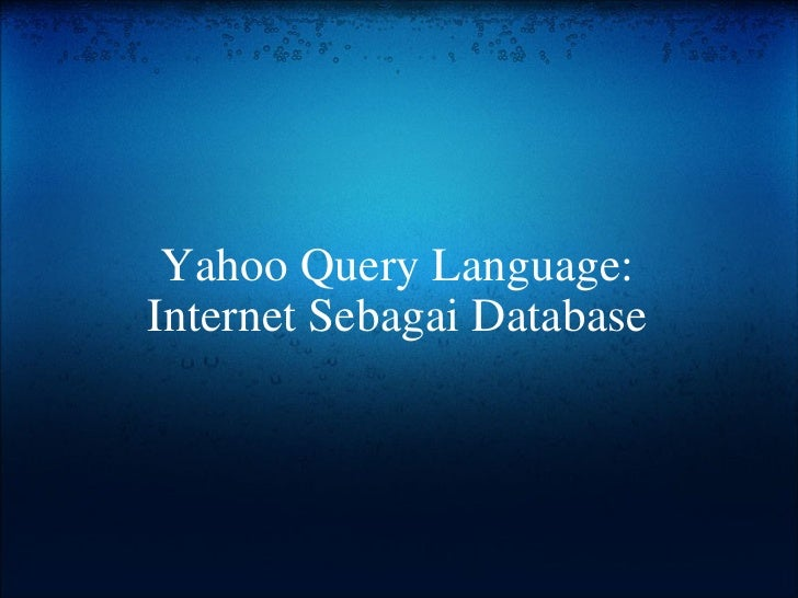 Yahoo Query Language: Internet Sebagai Database