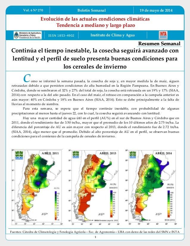 Vol. 6 Nº 270 Boletín Semanal 19 de mayo de 2014 1 Evolución de las actuales condiciones clim{ticas Tendencia a mediano y ...