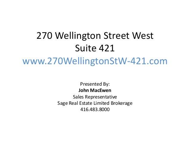 270 Wellington Street West           Suite 421www.270WellingtonStW-421.com                 Presented By:                Jo...