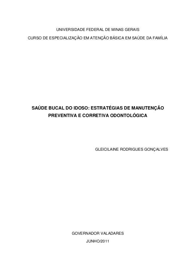 UNIVERSIDADE FEDERAL DE MINAS GERAIS CURSO DE ESPECIALIZAÇÃO EM ATENÇÃO BÁSICA EM SAÚDE DA FAMÍLIA SAÚDE BUCAL DO IDOSO: E...