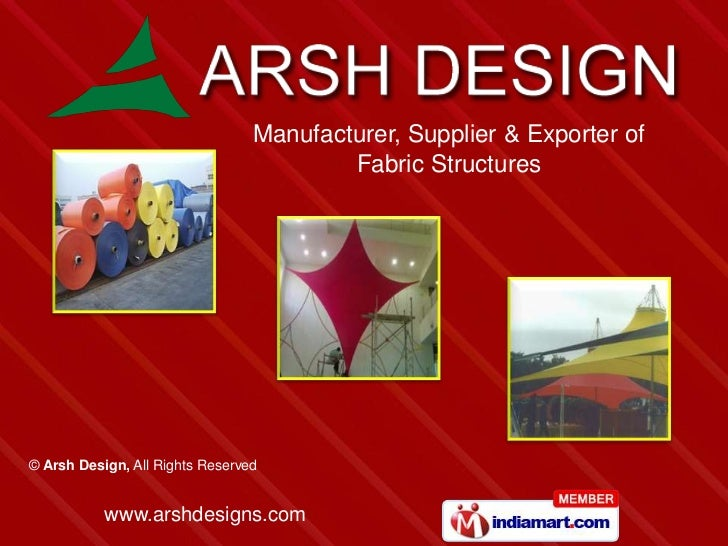 Manufacturer, Supplier & Exporter of                                         Fabric Structures© Arsh Design, All Rights Re...