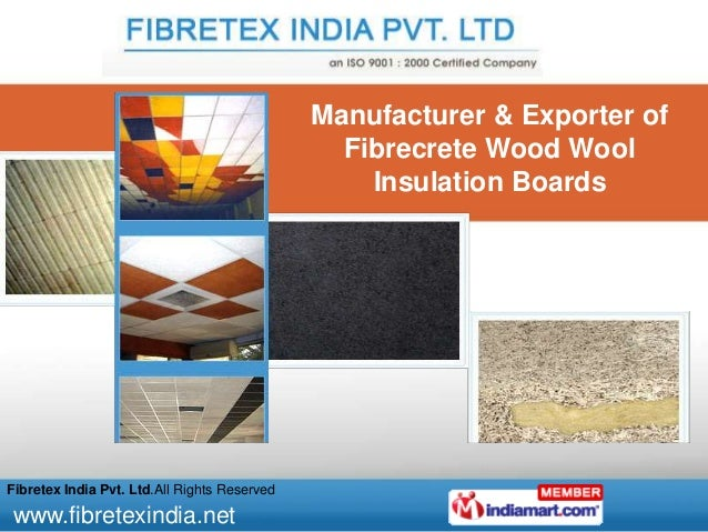 www.fibretexindia.net Fibretex India Pvt. Ltd.All Rights Reserved Manufacturer & Exporter of Fibrecrete Wood Wool Insulati...