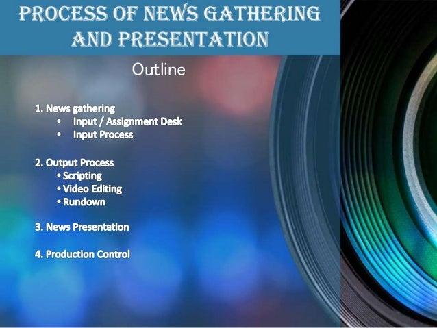 Process of News gathering and Presentation Slide 2