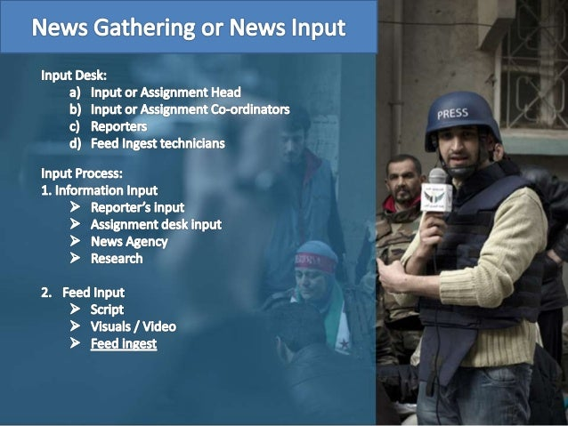Process of News gathering and Presentation Slide 3