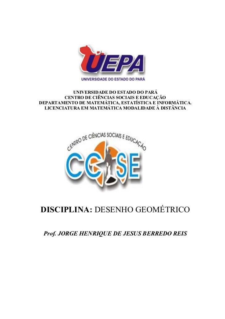 UNIVERSIDADE DO ESTADO DO PARÁ          CENTRO DE CIÊNCIAS SOCIAIS E EDUCAÇÃO DEPARTAMENTO DE MATEMÁTICA, ESTATÍSTICA E IN...