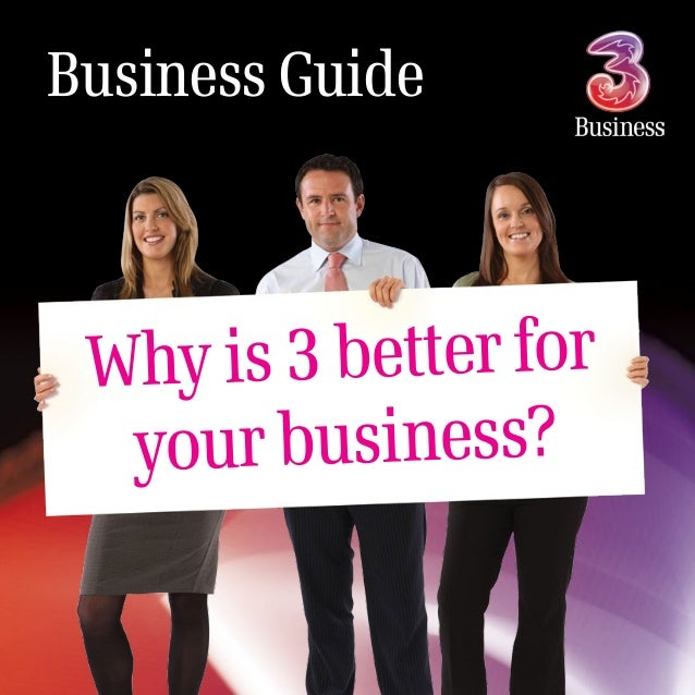 Business Guide Why is 3 better for your business?