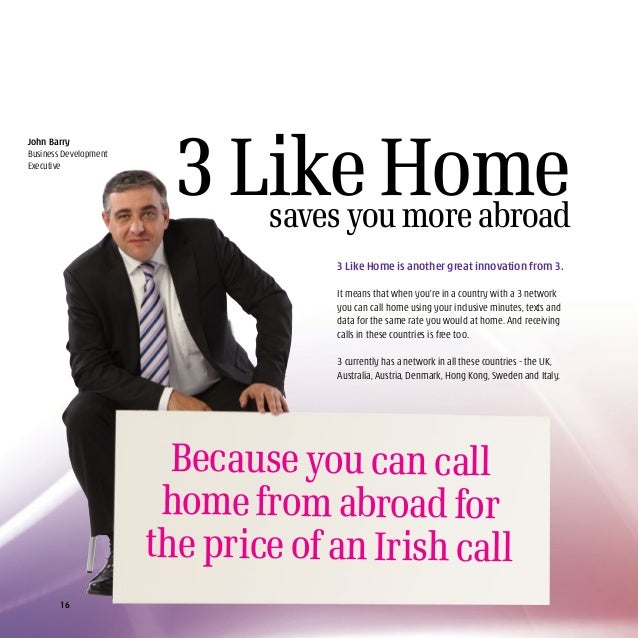 Call 1800 944 833 Click three.ie/business go further At 3 we're very transparent when it comes to roaming charges. We make...