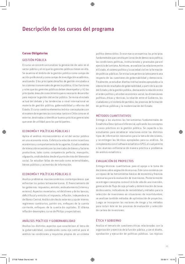 13 Cursos Obligatorios Gestión Pública El curso se concentra en analizar la generación de valor en el sector público y el ...