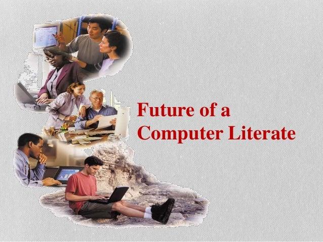 Future of a Computer Literate