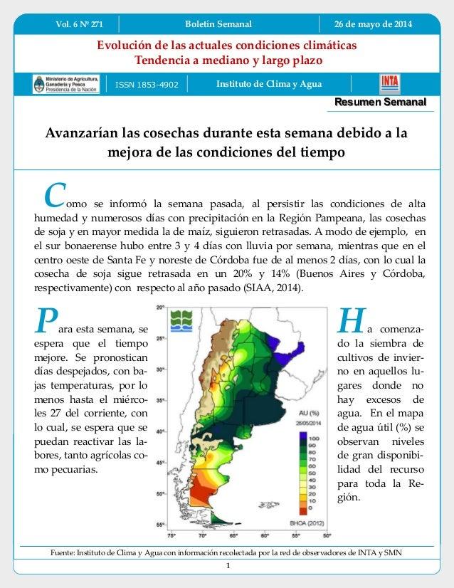 Vol. 6 Nº 271 Boletín Semanal 26 de mayo de 2014 1 Evolución de las actuales condiciones climáticas Tendencia a mediano y ...