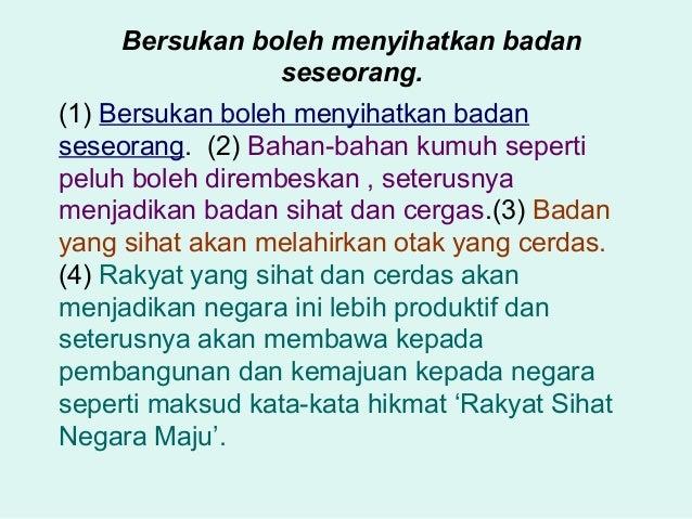 Bersukan boleh menyihatkan badan seseorang. (1) Bersukan boleh menyihatkan badan seseorang. (2) Bahan-bahan kumuh seperti ...