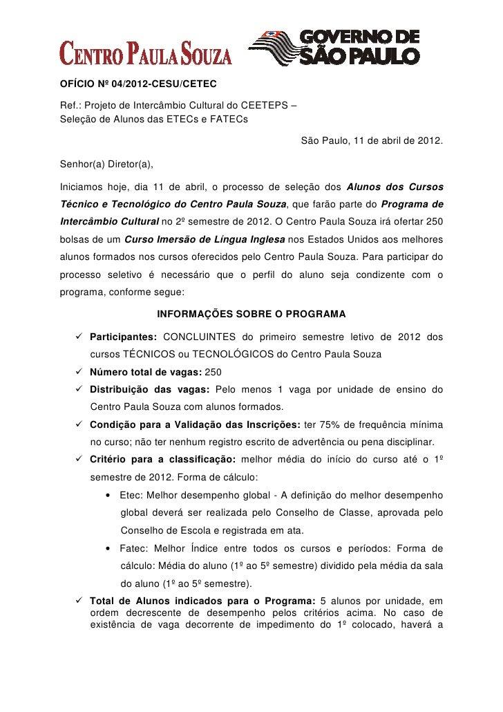 OFÍCIO Nº 04/2012-CESU/CETECRef.: Projeto de Intercâmbio Cultural do CEETEPS –Seleção de Alunos das ETECs e FATECs        ...