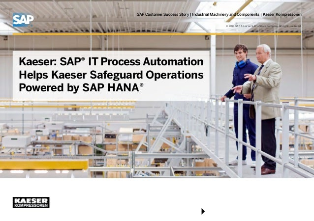 SAP Customer Success Story   Industrial Machinery and Components   Kaeser Kompressoren © 2013 SAP AG or an SAP affiliate c...