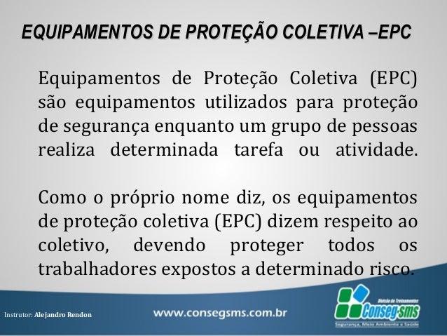 ... INFLAMÁVEISTRABALHOS COM INFLAMÁVEIS  24. Instrutor  Alejandro Rendon  EQUIPAMENTOS DE PROTEÇÃO COLETIVA ... 66a0fa6f1d